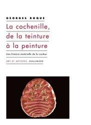 Dernières parutions sur Histoire de l'art, La cochenille, de la teinture à la peinture