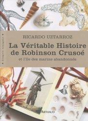 Nouvelle édition La Véritable Histoire de Robinson Crusoé. Et l'île des marins abandonnés