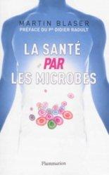 Souvent acheté avec Guide pratique analyses médicales, le La santé par les microbes