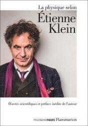 Dernières parutions sur Histoire de la physique, La physique selon Étienne Klein
