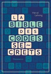Dernières parutions sur Sciences et Techniques, La bible des codes secrets