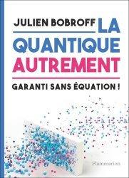 Dernières parutions sur Histoire de la physique, La quantique autrement
