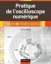 Dernières parutions dans Cahiers Techniques, La pratique de l'oscilloscope - en 28 fiches outils