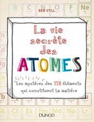 Dernières parutions sur Physique atomique et nucléaire, La vie secrète des atomes