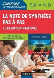 Dernières parutions sur Note de synthèse, La note de synthèse pas à pas. 45 exercices pratiques, catégories A et B, 2e édition
