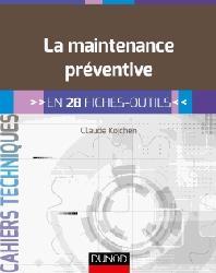 Dernières parutions sur Normes, mesures et contrôles industriels, La maintenance préventive