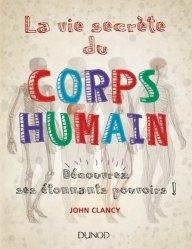 Dernières parutions sur Dictionnaires-encyclopédies, La vie secrète du corps humain