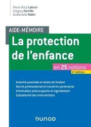 Dernières parutions sur Protection de l'enfance - Éducation spécialisée, La protection de l'enfance en 25 notions