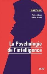 Dernières parutions sur Psychologie cognitive, La Psychologie de l'intelligence