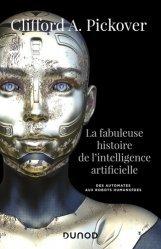 Souvent acheté avec Bioinformatique, le La fabuleuse histoire de l'intelligence artificielle