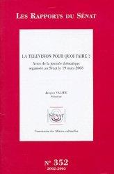 Dernières parutions dans Les rapports du Sénat, La télévision pour quoi faire ? Actes de la journée thématique organisée au Sénat le 19 mars 2003