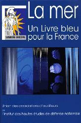 Dernières parutions sur Mers et océans, La mer, un livre bleu pour la france