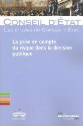 Dernières parutions sur Conseil d'état, La prise en compte du risque dans la décision publique. Pour une action publique plus audacieuse