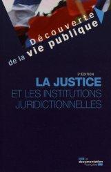 Dernières parutions sur Institutions judiciaires, La justice et les institutions juridictionnelles. 3e édition