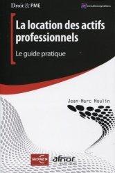 Dernières parutions dans Droit & PME, La location des actifs professionnels. Le guide pratique