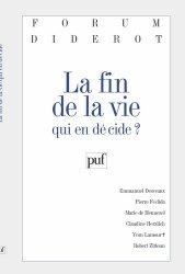 Dernières parutions dans Forum Diderot, La fin de la vie. Qui en décide ?