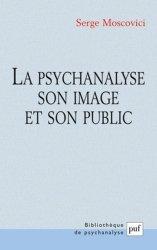 Dernières parutions dans Bibliothèque de psychanalyse, La psychanalyse, son image et son public. 3e édition