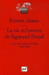Dernières parutions dans Quadrige. Grands textes, La vie et l'oeuvre de Sigmund Freud. Tome 1, Les jeunes années 1856-1900, 2e édition