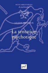 Dernières parutions dans Bibliothèque de psychanalyse, La tentation psychotique