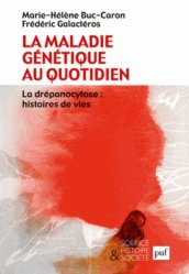 Dernières parutions dans Science, histoire et société, La maladie génétique au quotidien