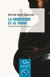Dernières parutions sur Grossesse et médecine foetale, La grossesse et le tabac