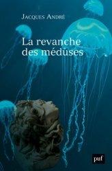 Dernières parutions dans Hors collection, La revanche des méduses
