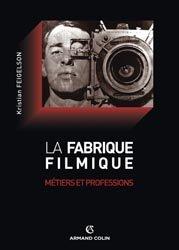 Dernières parutions dans Cinéma / Arts Visuels, La fabrique filmique