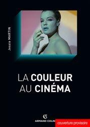 Dernières parutions dans Cinéma / Arts Visuels, La couleur au cinéma
