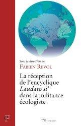 Dernières parutions dans Cerf-Patrimoines, La réception de l?'encyclique Laudato si'? dans la militance écologiste