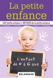 Dernières parutions sur CAP- BEP Petite enfance, La petite enfance, l'enfant de 0 à 6 ans