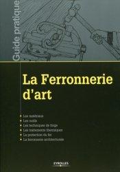 Dernières parutions dans Guide pratique, La ferronnerie d'art