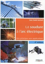Nouvelle édition La soudure à l'arc électrique