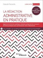 Dernières parutions dans Livres outils - Efficacité professionnelle, La rédaction administrative en pratique. 4e édition revue et augmentée