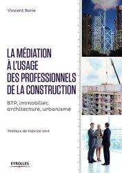 Dernières parutions sur Conduite de chantier, La mediation dans la construction