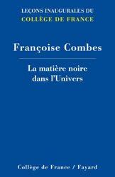 Dernières parutions dans Collège de France, La matière noire dans l'Univers