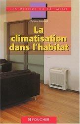 Dernières parutions dans Les métiers du bâtiment, La climatisation dans l'habitat