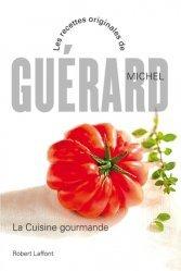 Dernières parutions dans Les recettes originales de..., La cuisine gourmande