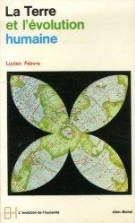 Dernières parutions dans L'évolution de l'humanite, La Terre et l'évolution humaine. Introduction géographique à l'histoire