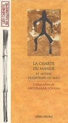 Dernières parutions dans les carnets du calligraphe, La Charte du Mandé et autres traditions du Mali