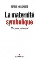 Dernières parutions sur Grossesse - Accouchement - Maternité, La Maternité symbolique