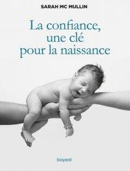 Dernières parutions sur Grossesse - Accouchement - Maternité, La confiance, une clé pour la naissance