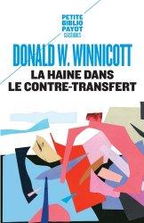Dernières parutions sur Winnicott, La haine dans le contre-transfert