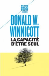 Dernières parutions sur Winnicott, La capacité d'être seul