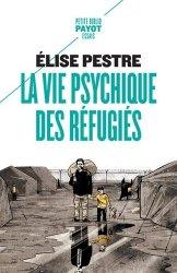 Dernières parutions dans Petite Bibliothèque Payot, La vie psychique des réfugiés