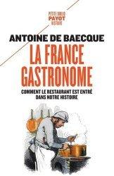 Dernières parutions sur Histoire de la gastronomie, La France gastronome. Comment le restaurant est entré dans notre histoire