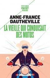 Dernières parutions dans Petite Bibliothèque Payot, La vieille qui conduisait des motos