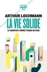 Dernières parutions dans Petite Bibliothèque Payot, La Vie solide