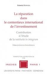 Dernières parutions dans Perspectives internationales, La réparation dans le contentieux international de l'investissement. Contribution à l'étude de la restitutio in integrum