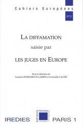 Dernières parutions sur Droit communautaire, La diffamation saisie par les juges en Europe. Textes en français et anglais