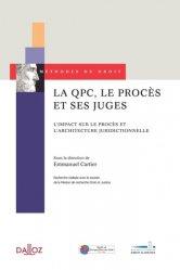 Dernières parutions sur Conseil constitutionnel, La QPC, le procès et ses juges. L'impact sur le procès et l'architecture juridictionnelle, Edition 2013